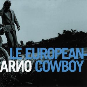 Arno - Le European Cowboy