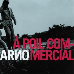 Arno - À Poil Commercial