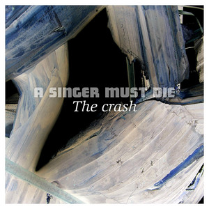 A Singer Must Die - The Crash