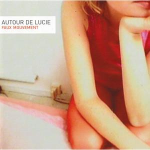 Autour de Lucie - Faux Mouvement