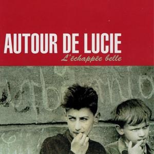 Autour de Lucie - L'echappee Belle