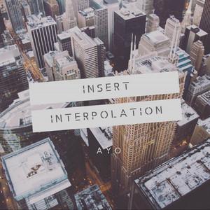 Ayo - Insert Interpolation
