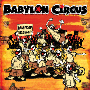 Babylon Circus - Dances Of Resistance