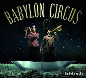 Babylon Circus - La Belle étoile