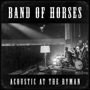 Band of Horses - Acoustic At The Ryman (live)