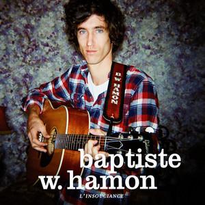 Baptiste W. Hamon - L'insouciance