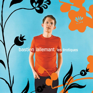 Bastien Lallemant - Les érotiques