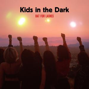 Bat For Lashes - Kids In The Dark