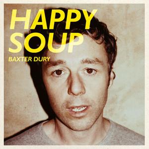 Baxter Dury - Baxter Dury: Happy Soup Playlist