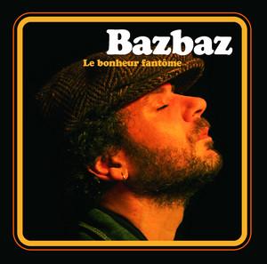 Bazbaz - Le Bonheur Fantôme