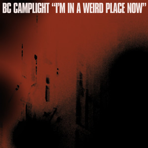 BC Camplight - I'm In A Weird Place Now (strong And Stable Mix)