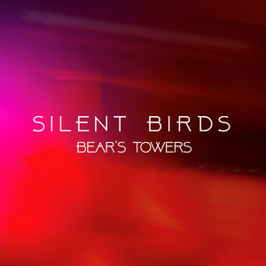 Bear's Towers - Silent Birds