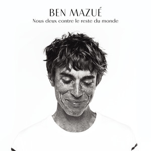 Ben Mazué - Nous Deux Contre Le Reste Du Monde (radio Edit)