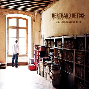Bertrand Betsch - Le Temps Qu'il Faut