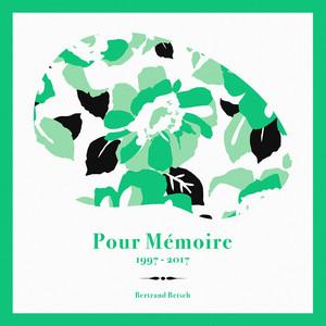 Bertrand Betsch - Pour Mémoire (1992 – 2017)