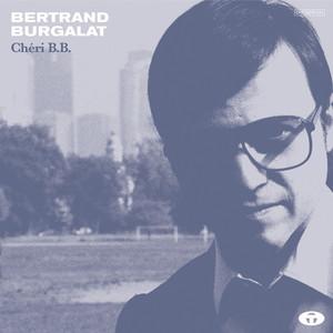 Bertrand Burgalat - Chéri B.b. (bonus Track Version)