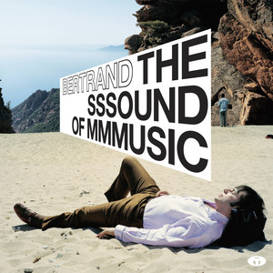Bertrand Burgalat - The Sssound Of Mmmusic (bonus Track Version)