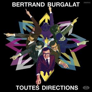Bertrand Burgalat - Toutes Directions (bonus Track Version)