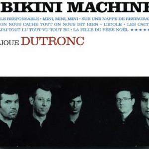 Bikini Machine - Bikini Machine Joue Dutronc