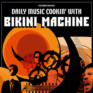Bikini Machine - Daily Music Cookin' With