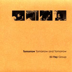 Bill Fay - Tomorrow Tomorrow And Tomorrow