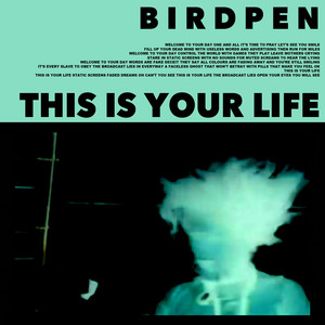 Birdpen - This Is Your Life