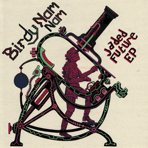 Birdy Nam Nam - Jaded Future Ep