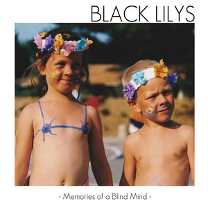 Black Lilys - Memories Of A Blind Mind