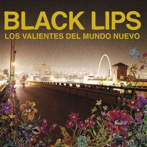 Black Lips - Los Valientes Del Mundo Nuevo (u.s. Version)