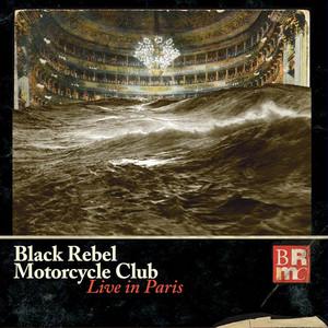 Black Rebel Motorcycle Club - Live In Paris