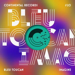 Bleu Toucan - Imagine – Ep