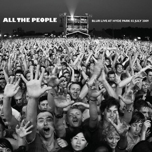 Blur - All The People… Blur Live At Hyde Park 02/07/2009