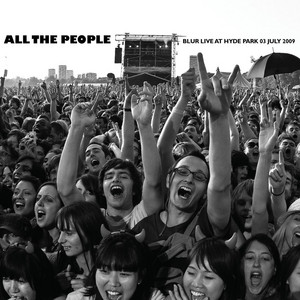 Blur - All The People… Blur Live At Hyde Park 03/07/2009