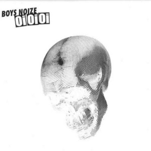 Boys Noize - Oi Oi Oi Remixed