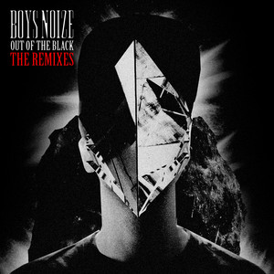 Boys Noize - Out Of The Black – The Remixes