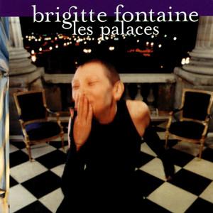 Brigitte Fontaine - Palaces