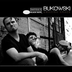 Bukowski - Amazing Grace