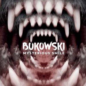 Bukowski - Mysterious Smile