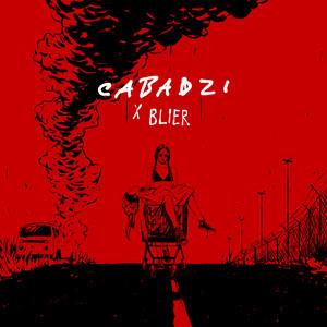 Cabadzi - Cabadzi X Blier