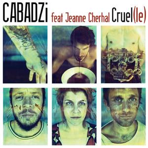 Cabadzi - Cruel(le)