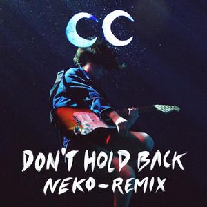 Camp Claude - Don't Hold Back (neko Remix)