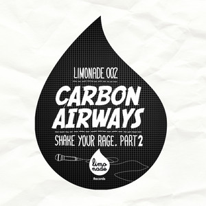 Carbon Airways - Shake Your Rage, Part. 2