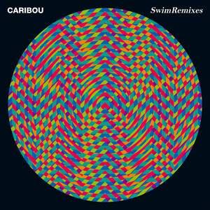 Caribou - Swim Remixes
