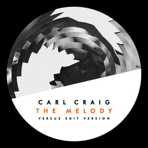 Carl Craig - The Melody (versus Edit Version)