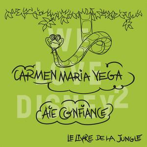 Carmen Maria Vega - Aie Confiance (de 'le Livre De La Jungle')