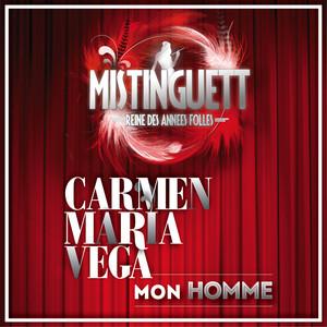 Carmen Maria Vega - Mon Homme (extrait De Mistinguett, Reine Des Années Folles)