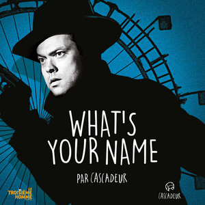 Cascadeur - What's Your Name (bof Le Troisème Homme)