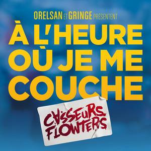 Casseurs Flowters - À L'heure Où Je Me Couche – Single