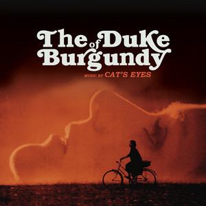 Cat's Eyes - The Duke Of Burgundy (original Motion Picture Soundtrack)