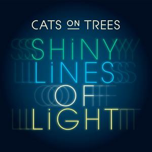 Cats On Trees - Shiny Lines Of Light (musique De La Publicité Galeries Lafa…